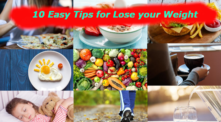 10 Easy Tips for Lose Your Weight Fast